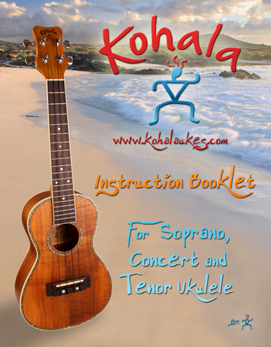 Kohala Ukulele Instruction Booklet for Soprano, Concert and Tenor Ukulele